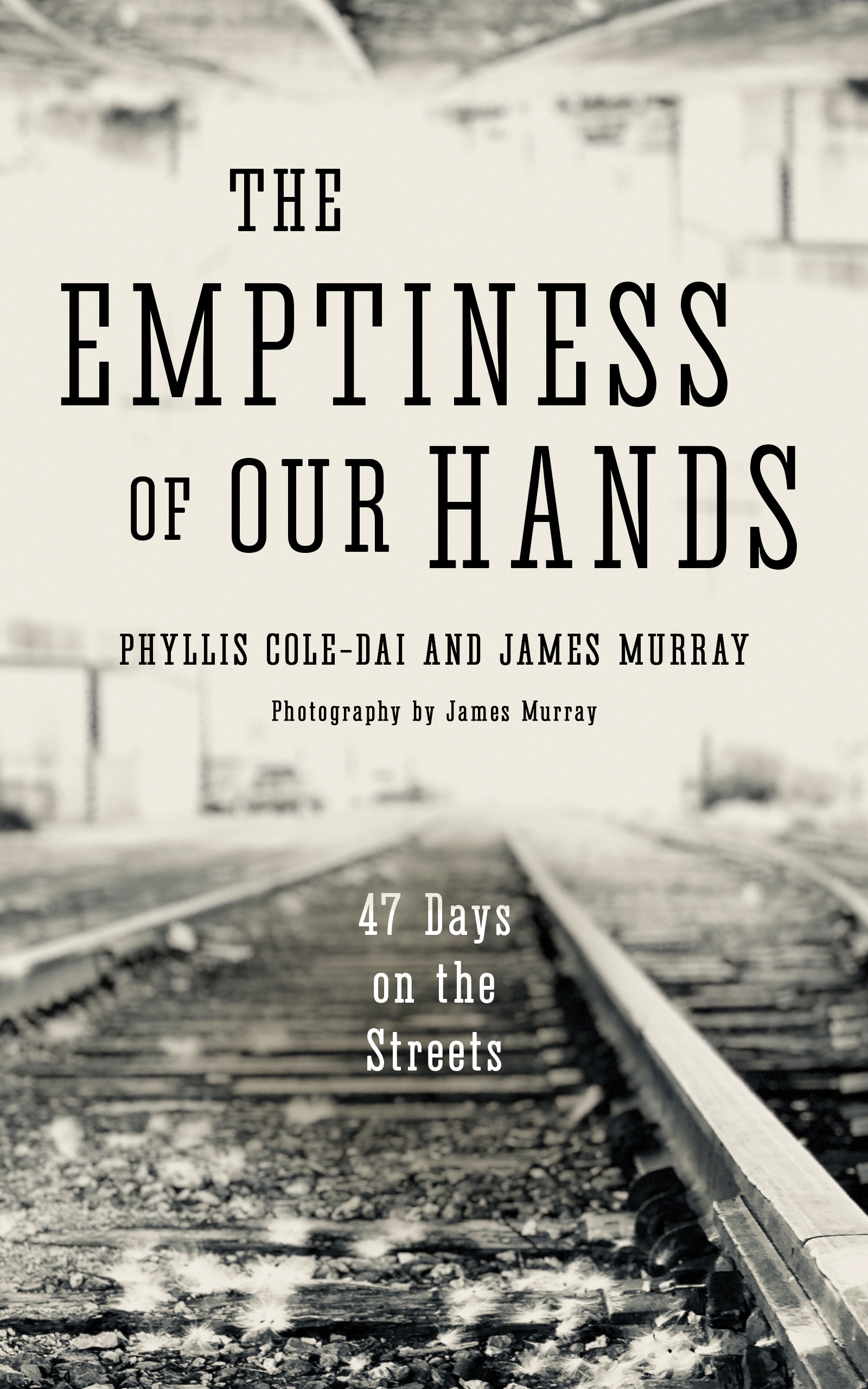 The Emptiness of Our Hands: 47 Days on the Streets